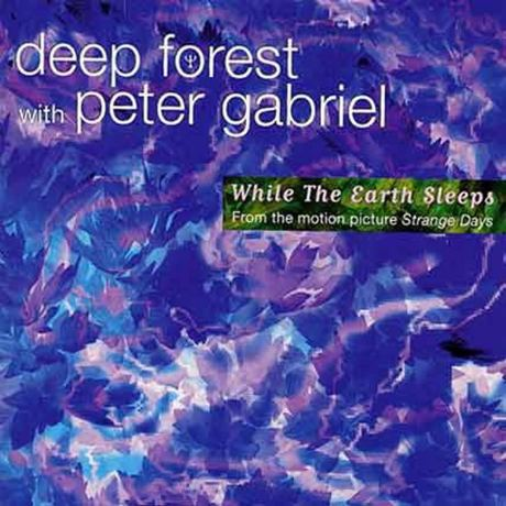 deep forest with peter gabriel - while the earth sleeps