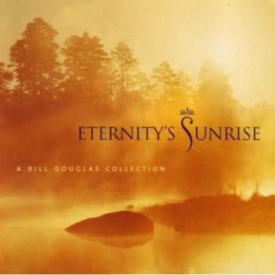 Bill-Douglas-Eternitys-Sunrise-20001