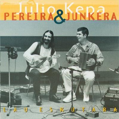 Kepa Junkera & Julio Pereira - Lau Eskutara